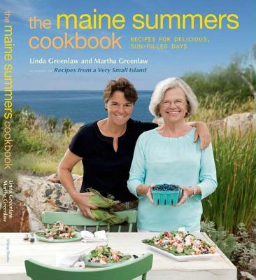 The Maine Summers Cookbook By Greenlaw, Linda/ Greenlaw, Martha
