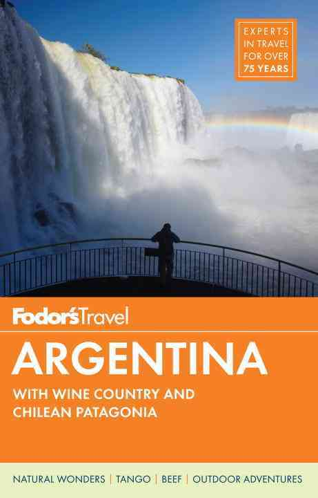 Fodor's Argentina By Fodor's Travel Publications, Inc. (COR)