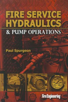 Fire Service Hydraulics & Pump Operations By Spurgeon, Paul